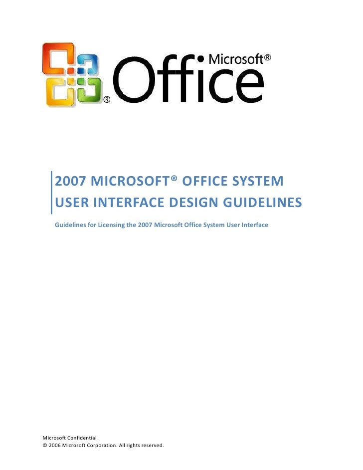 2007 MICROSOFT® OFFICE SYSTEM     USER INTERFACE DESIGN GUIDELINES      Guidelines for Licensing the 2007 Microsoft Office...