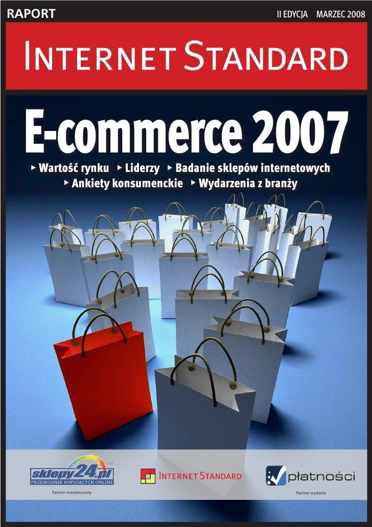 RapoRt                                            II edycja marzec 2008       E-commerce 2007      Wartość rynku  Liderz...