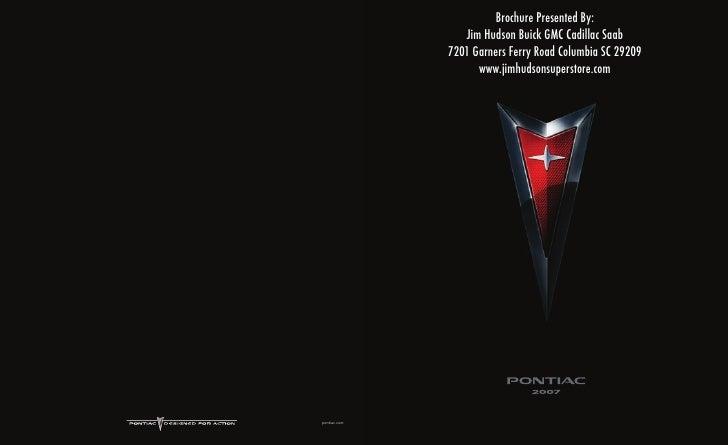 Brochure Presented By:    Jim Hudson Buick GMC Cadillac Saab 7201 Garners Ferry Road Columbia SC 29209       www.jimhudson...