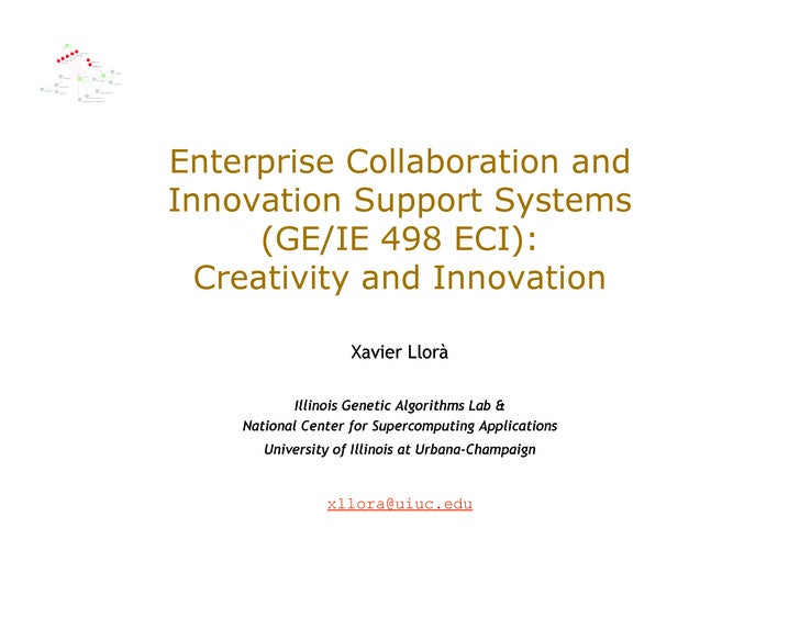 Enterprise Collaboration and Innovation Support Systems       (GE/IE 498 ECI):   Creativity and Innovation                ...