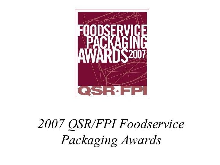 2007 QSR/FPI Foodservice Packaging Awards