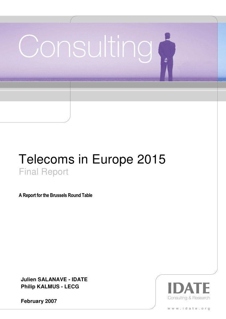 Telecoms in Europe 2015 Final Report  A Report for the Brussels Round Table      Julien SALANAVE - IDATE  Philip KALMUS - ...