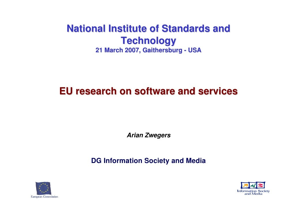 National Institute of Standards and              Technology        21 March 2007, Gaithersburg - USA     EU research on so...