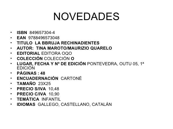NOVEDADES <ul><li>ISBN  849657304-4 </li></ul><ul><li>EAN  9788496573048 </li></ul><ul><li>TITULO  LA BBRUJA RECHINADIENTE...