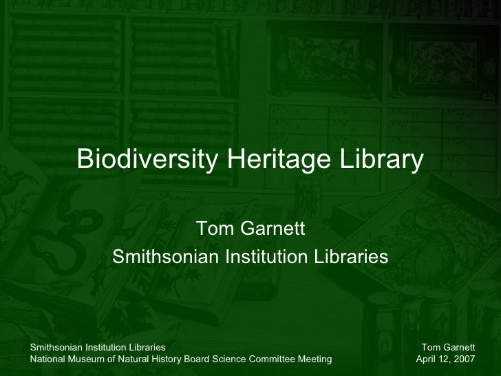 Biodiversity Heritage Library Tom Garnett Smithsonian Institution Libraries