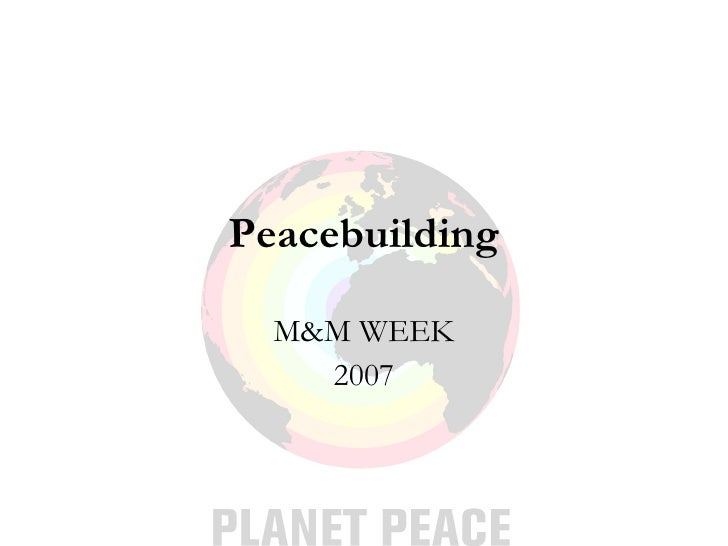 Peacebuilding M&M WEEK 2007