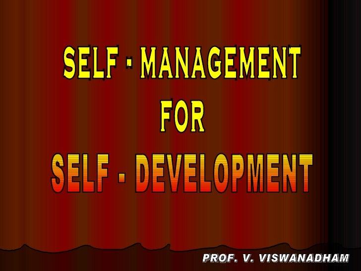 self - management for SELF - DEVELOPMENT PROF. V. VISWANADHAM