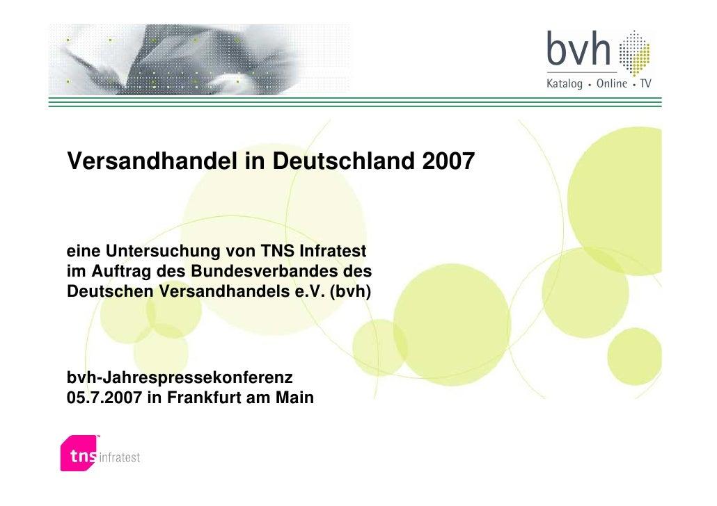 Versandhandel in Deutschland 2007   eine Untersuchung von TNS Infratest im Auftrag des Bundesverbandes des Deutschen Versa...