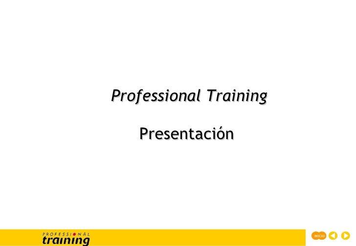 Professional Training Presentación