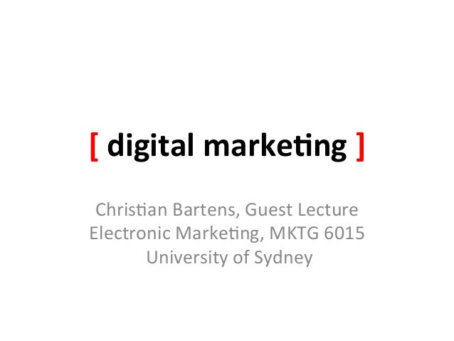 [ digital marke-ng ]  Chris&an Bartens, Guest Lecture Electronic Marke&ng, MKTG 6015        Univ...
