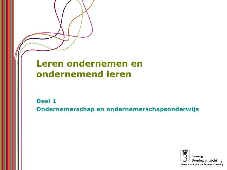 Leren ondernemen en ondernemend leren Deel 1 Ondernemerschap en ondernemerschapsonderwijs