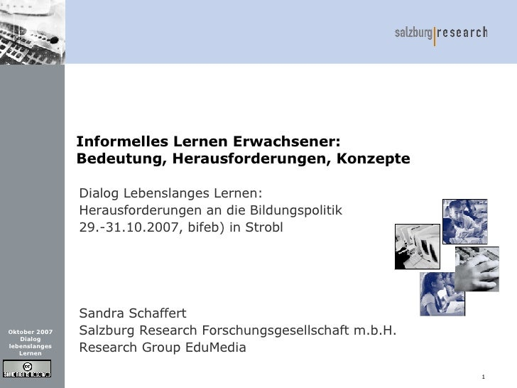 Informelles Lernen Erwachsener: Bedeutung, Herausforderungen, Konzepte Dialog Lebenslanges Lernen:  Herausforderungen an d...