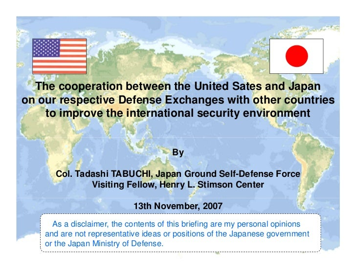 The cooperation between the United Sates and Japanon our respective Defense Exchanges with other countries    to improve t...