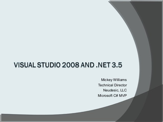 Visual Studio 2008 and .NET 3.5 Overview