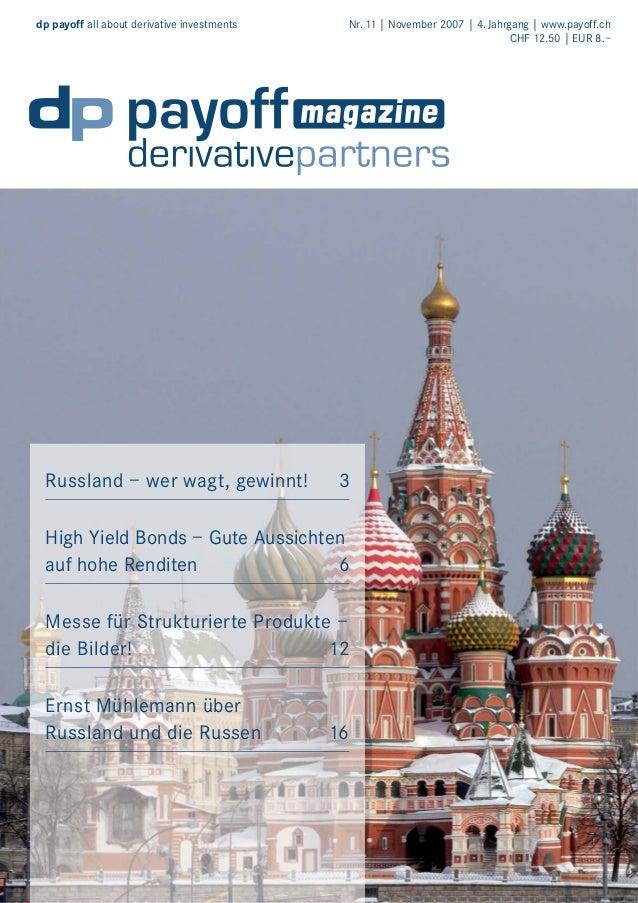 dp payoff all about derivative investments  Russland – wer wagt, gewinnt!  Nr. 11 | November 2007 | 4. Jahrgang | www.payo...