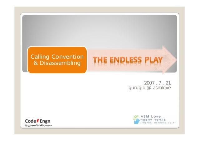 Calling Convention& Disassembling2007 . 7 . 21gurugio @ asmlovehttp://www.CodeEngn.com