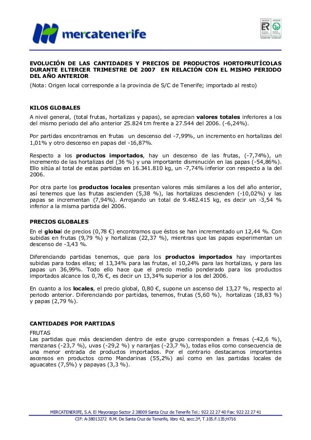 MERCATENERIFE, S.A. El Mayorazgo Sector 2 38009 Santa Cruz de Tenerife Tel.: 922 22 27 40 Fax: 922 22 27 41 CIF: A-3801327...