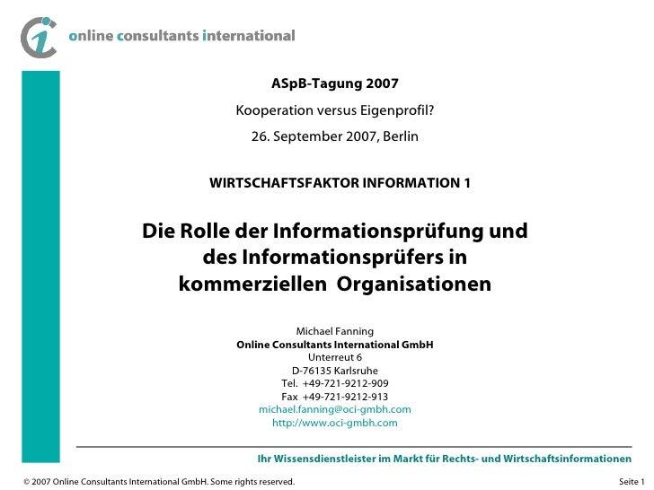ASpB-Tagung 2007 Kooperation versus Eigenprofil? 26. September 2007, Berlin Die Rolle der Informationsprüfung und des Info...