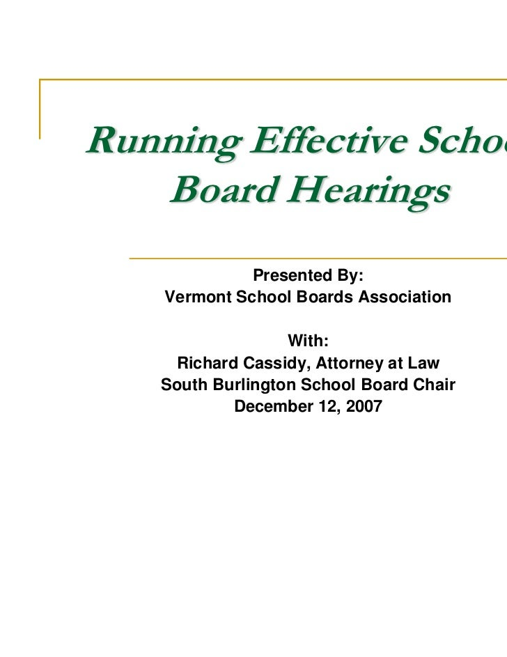 Running Effective School   Board Hearings              Presented By:    Vermont School Boards Association                 ...