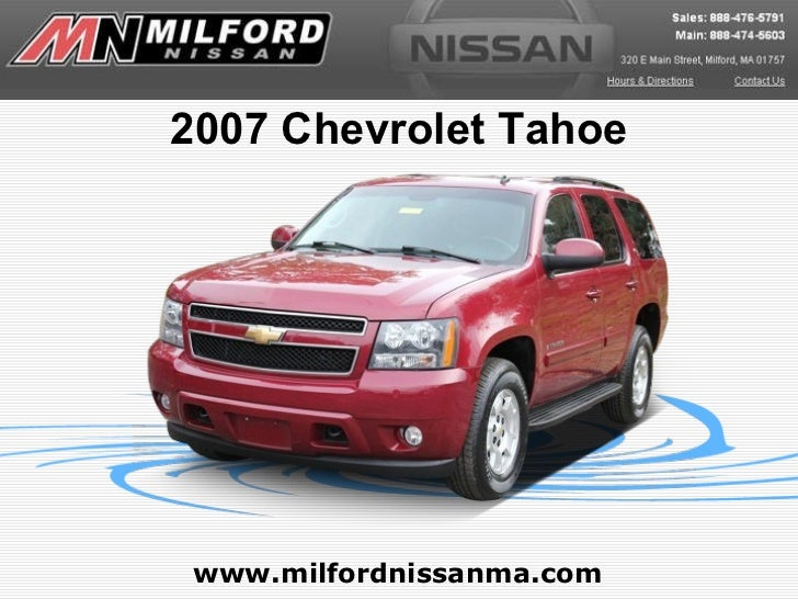 www.milfordnissanma.com 2007 Chevrolet Tahoe