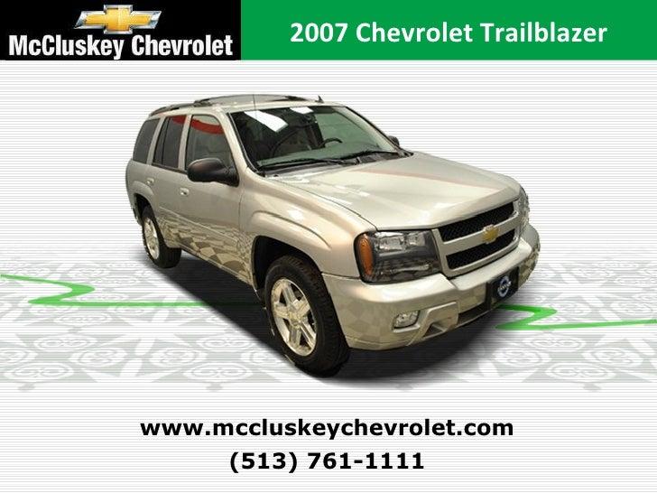 (513) 761-1111 www.mccluskeychevrolet.com 2007 Chevrolet Trailblazer