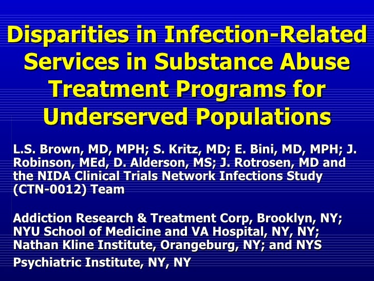 Disparities in Infection-Related Services in Substance Abuse Treatment Programs for Underserved Populations L.S. Brown, MD...
