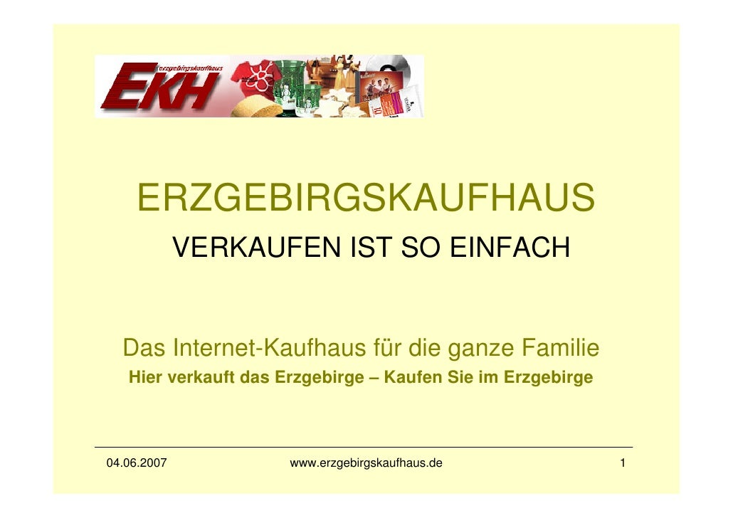 ERZGEBIRGSKAUFHAUS              VERKAUFEN IST SO EINFACH     Das Internet-Kaufhaus für die ganze Familie    Hier verkauft ...