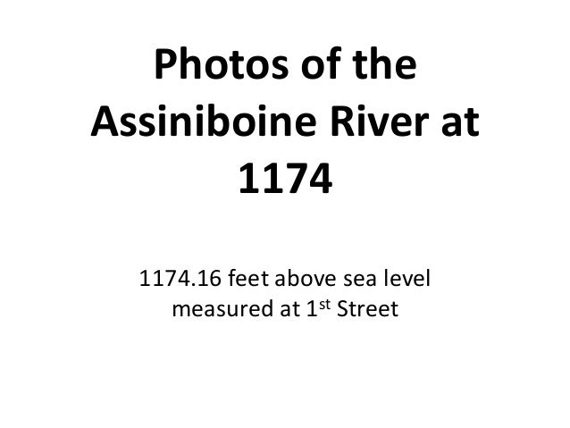 Photos of theAssiniboine River at       1174  1174.16 feet above sea level     measured at 1st Street