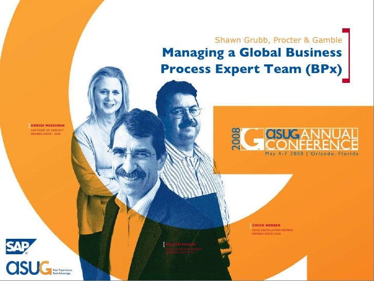 Managing a Global Business Process Expert Team (BPx) Shawn Grubb, Procter & Gamble
