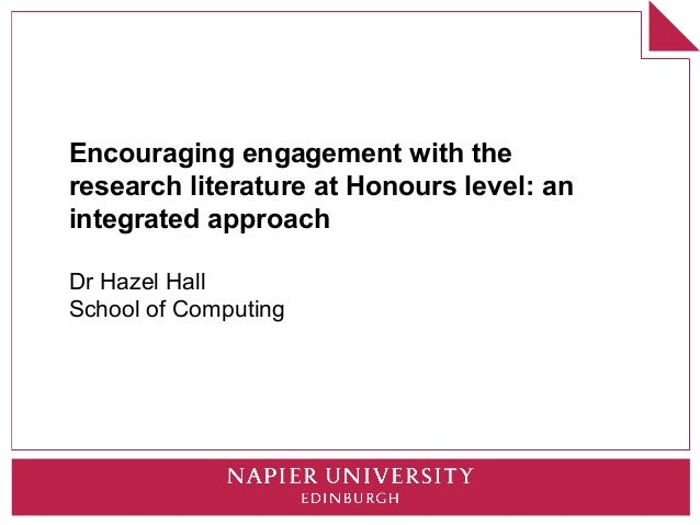 Encouraging engagement with theresearch literature at Honours level: anintegrated approachDr Hazel HallSchool of Computing