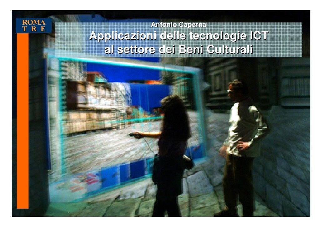 Antonio CapernaApplicazioni delle tecnologie ICT  al settore dei Beni Culturali