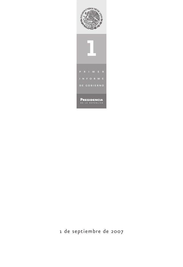 DR © 2007, GOBIERNO DE LOS ESTADOS UNIDOS MEXICANOS Presidencia de la República Ciudad de México, septiembre de 2007 ISBN-...