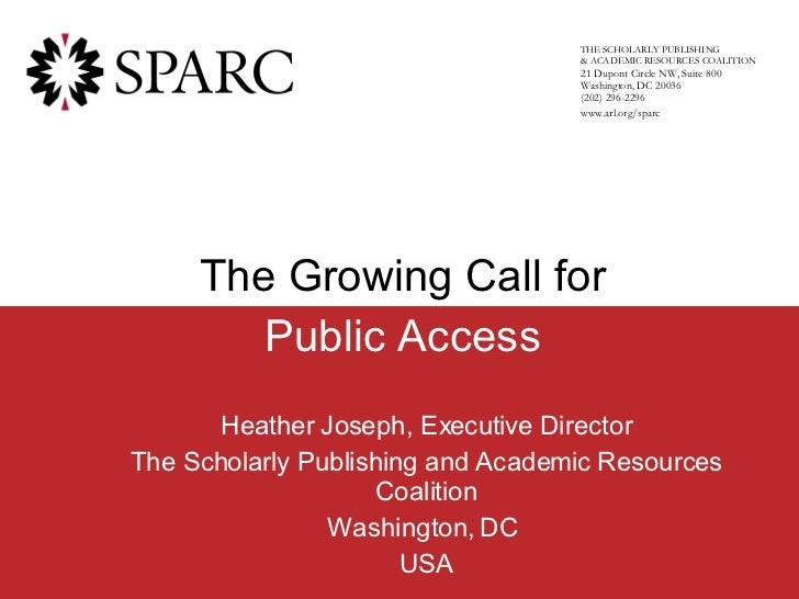 Heather Joseph, Executive Director The Scholarly Publishing and Academic Resources Coalition Washington, DC  USA n THE SCH...