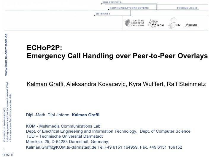 IEEE ICPADS / P2PNVE 2007: Kalman Graffi - ECHoP2P - Emergency Call Handling over Peer-to-Peer Overlays