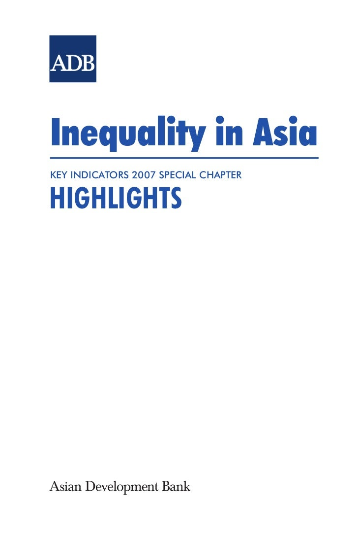 Inequality in AsiaKEY INDICATORS 2007 SPECIAL CHAPTERHIGHLIGHTS