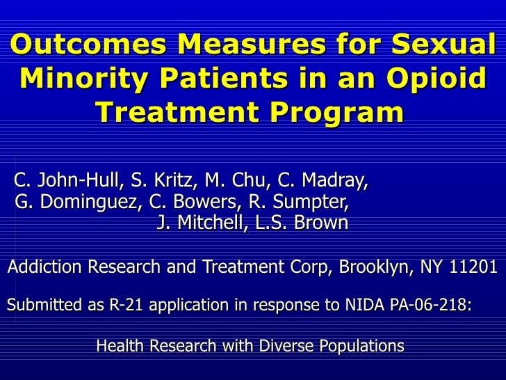 Outcomes Measures for Sexual Minority Patients in an Opioid Treatment Program   C. John-Hull, S. Kritz, M. Chu, C. Madray,...