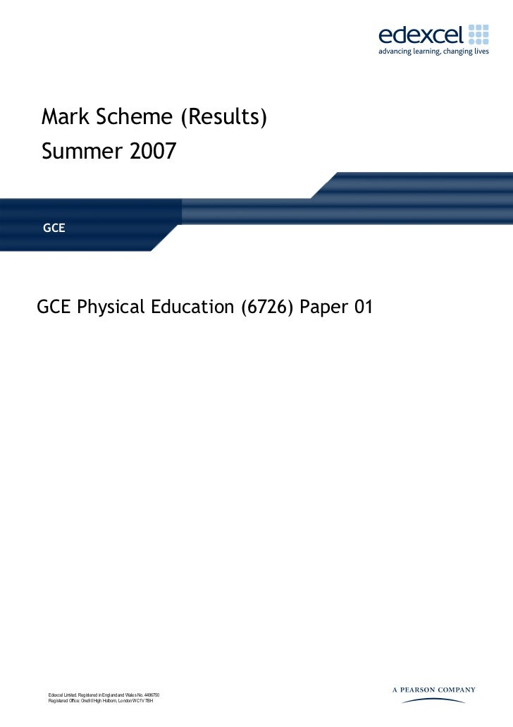 Mark Scheme (Results)Summer 2007GCEGCE Physical Education (6726) Paper 01 Edexcel Limited. Registered in England and Wales...