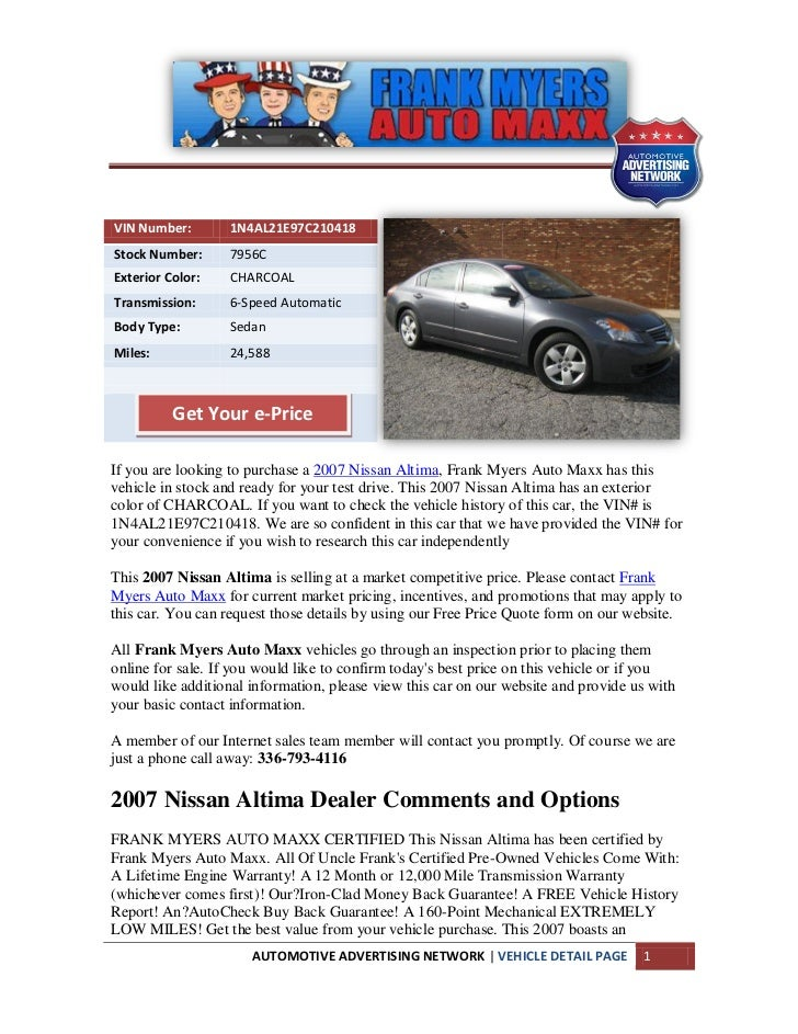 VIN Number:        1N4AL21E97C210418Stock Number:      7956CExterior Color:    CHARCOALTransmission:      6-Speed Automati...