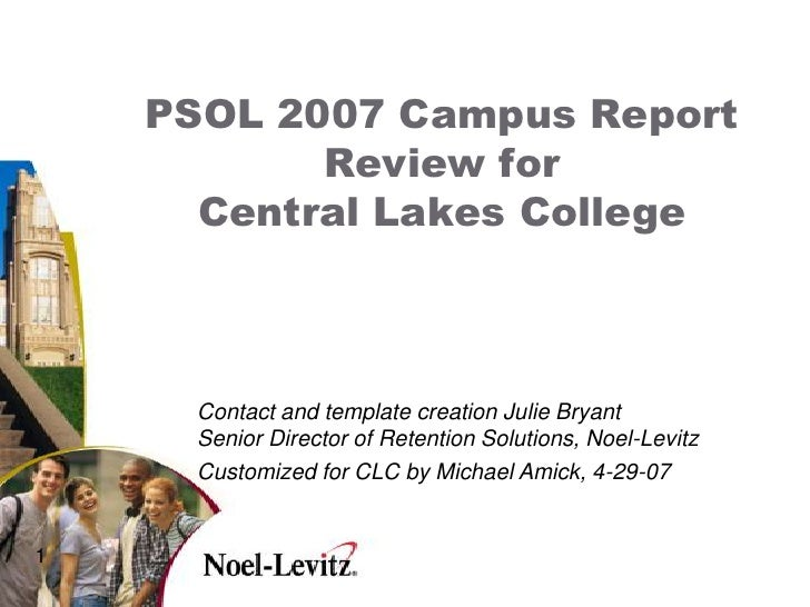 PSOL 2007 Campus Report            Review for       Central Lakes College          Contact and template creation Julie Bry...