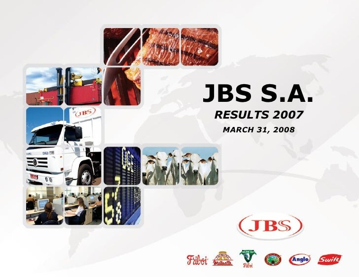 JBS S.A. RESULTS 2007  MARCH 31, 2008