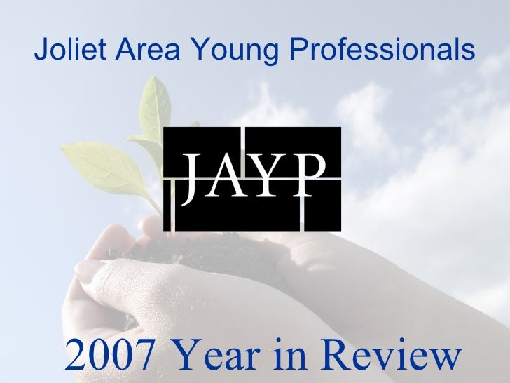 Joliet Area Young Professionals 2007 Year in Review