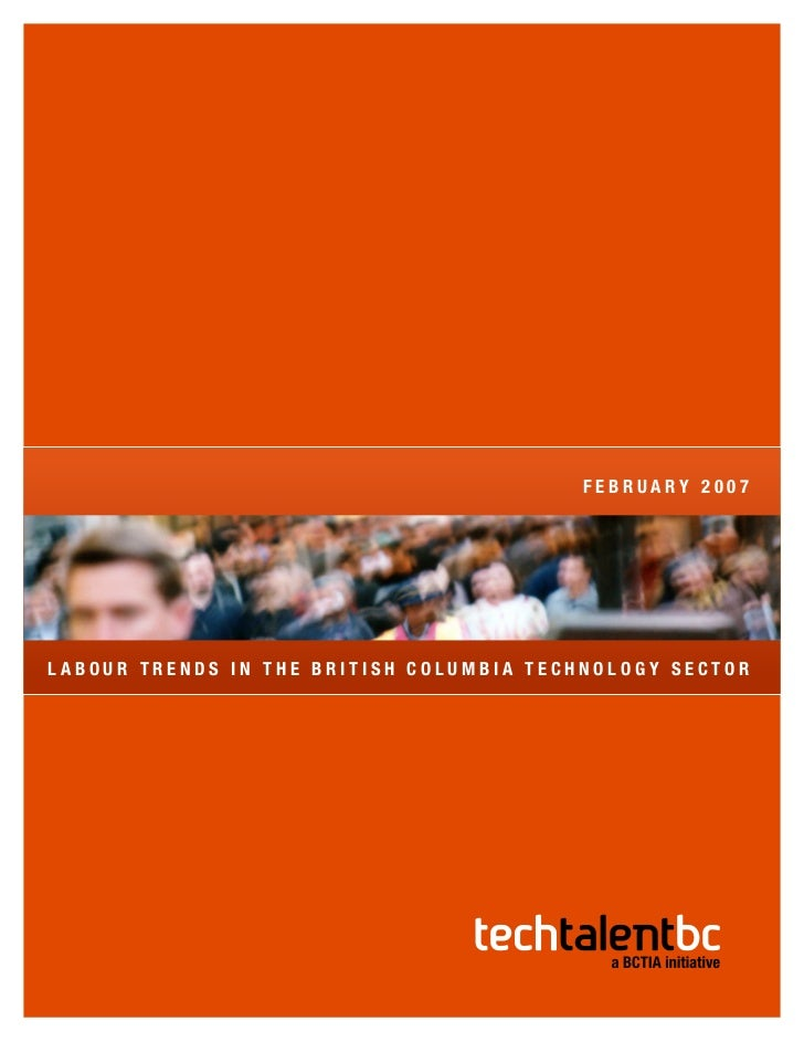 FEBRUARY 2007LABOUR TRENDS IN THE BRITISH COLUMBIA TECHNOLOGY SECTOR