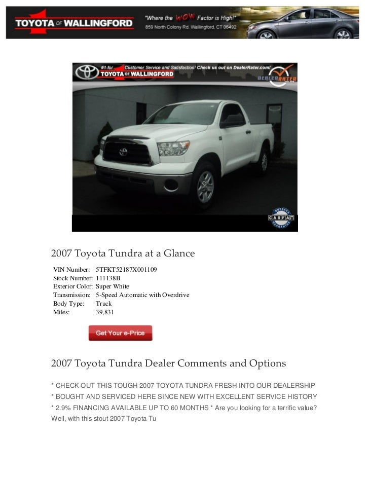 2007 Toyota Tundra at a GlanceVIN Number:       5TFKT52187X001109Stock Number:     111138BExterior Color:   Super WhiteTra...
