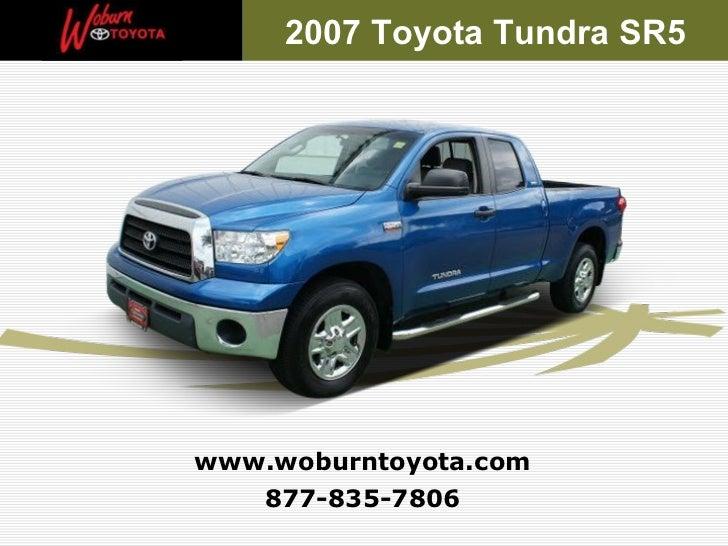 877-835-7806 www.woburntoyota.com 2007 Toyota Tundra SR5