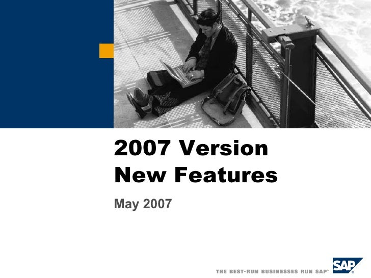 2007 Version  New Features May 2007