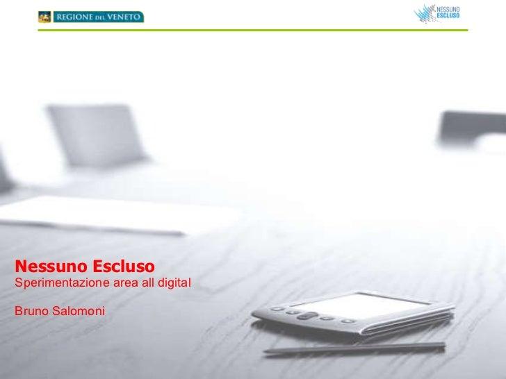 Nessuno Escluso  Sperimentazione area all digital Bruno Salomoni