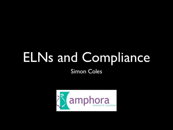 ELNs and Compliance        Simon Coles