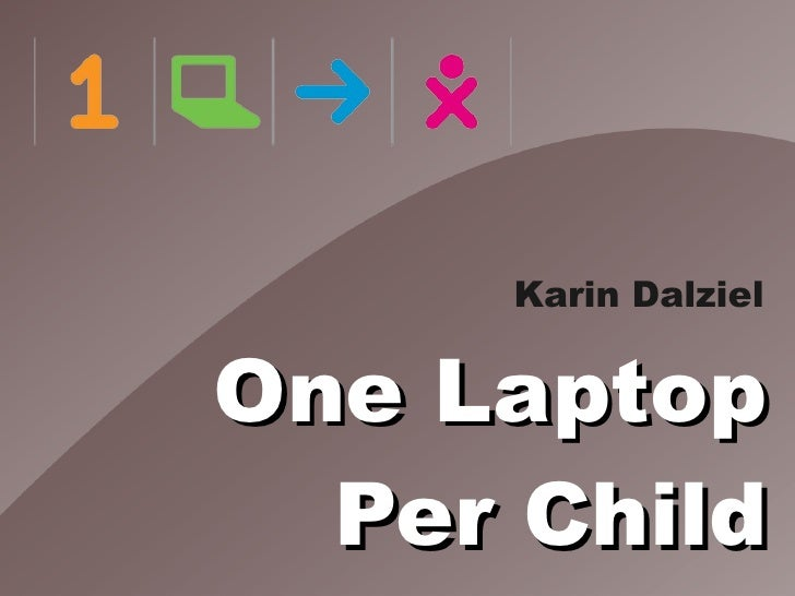 Karin Dalziel   One Laptop   Per Child