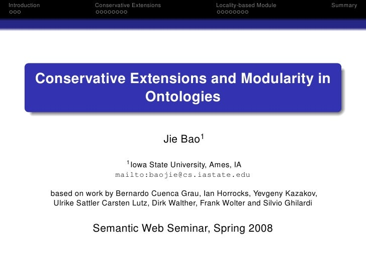 Introduction               Conservative Extensions              Locality-based Module         Summary               Conser...
