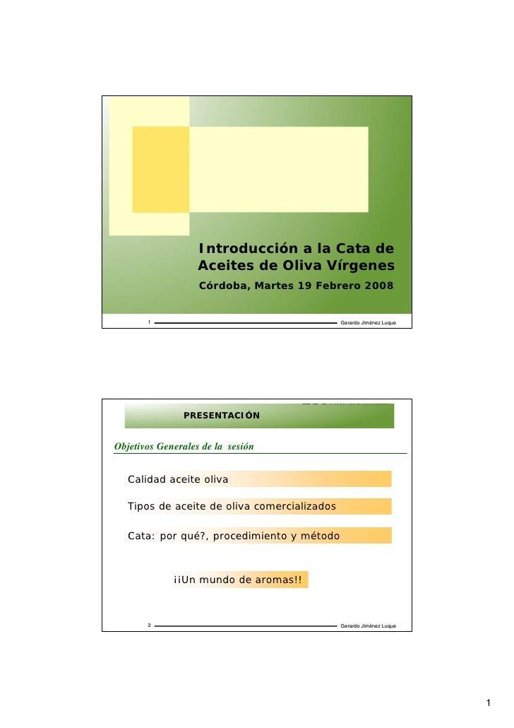 Introducción a la Cata de                    Aceites de Oliva Vírgenes                    Córdoba, Martes 19 Febrero 2008 ...